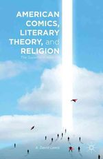 American Comics, Literary Theory, and Religion by A. David Lewis