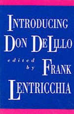 Introducing Don Delillo-P by Frank Lentricchia
