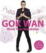 Work Your Wardrobe by Gok Wan