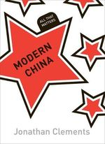 Modern China by Jonathan Clements